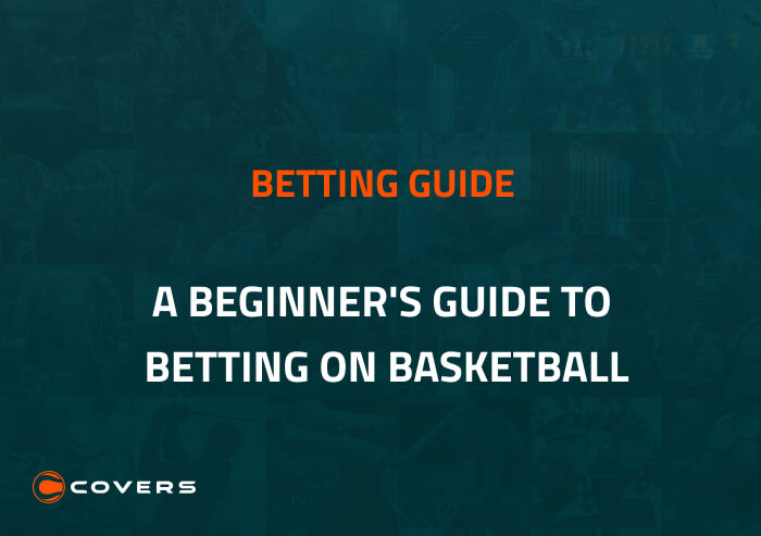 A Beginner's Guide to Betting on Basketball
