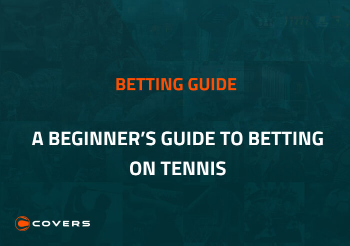 A Beginner's Guide To Betting On Tennis