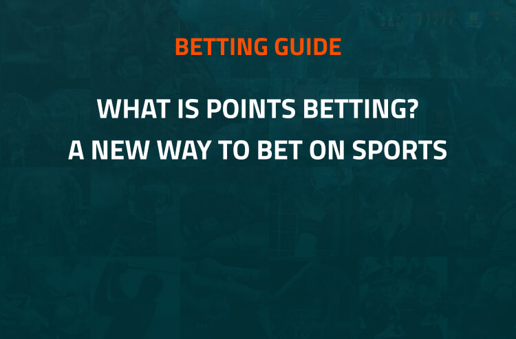 What is Points Betting? An Explanation of Points Betting