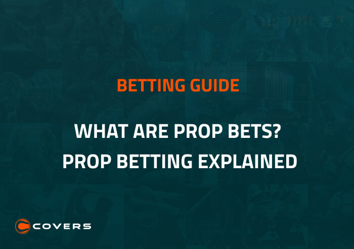 How To Bet - What are prop bets? Prop betting explained