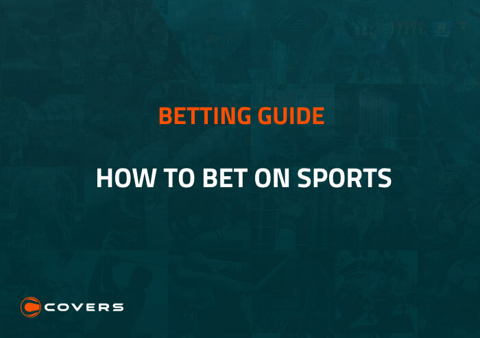 How To Bet - How to bet on sports - sports betting explained