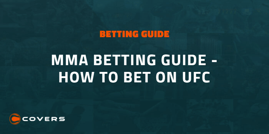 MMA Betting Guide - How to Bet on UFC